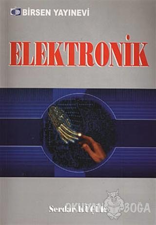 Elektronik - Serdar Küçük - Birsen Yayınevi