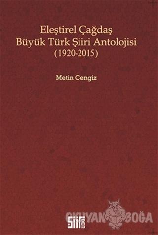 Eleştirel Çağdaş Büyük Türk Şiiri Antolojisi - Metin Cengiz - Şiirden