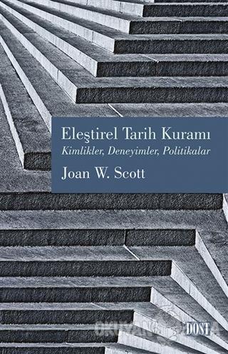 Eleştirel Tarih Kuramı - Joan W. Scott - Dost Kitabevi Yayınları