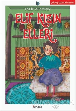Elif Kızın Elleri - Talip Apaydın - Özyürek Yayınları