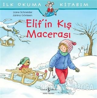 Elif'in Kış Macerası - Liane Schneider - İş Bankası Kültür Yayınları