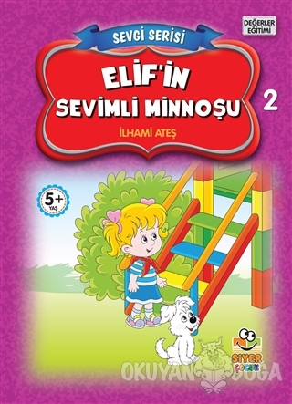 Elif'in Sevimli Minnoşu - Sevgi Serisi 2 - İlhami Ateş - Siyer Çocuk Y