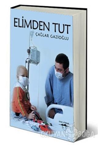 Elimden Tut - Çağlar Gazioğlu - Sokak Kitapları Yayınları