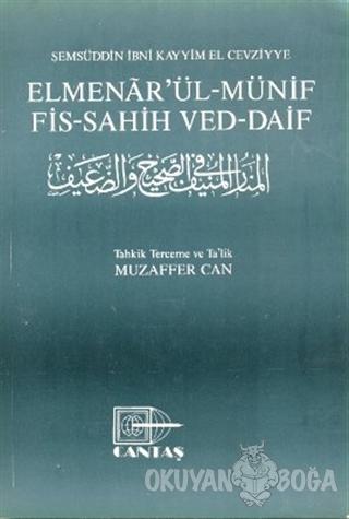 Elmenar'ül-Münif Fis-Sahih Ved-Daif - İbn Kayyim el-Cevziyye - Cantaş