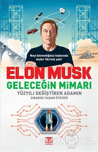 Elon Musk Geleceğin Mimarı - Kolektif - İkilem Yayınevi