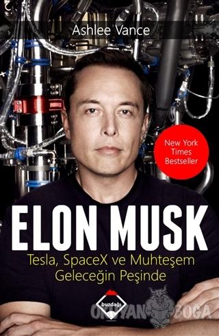 Elon Musk: Tesla SpaceX ve Muhteşem Geleceğin Peşinde - Ashlee Vance -