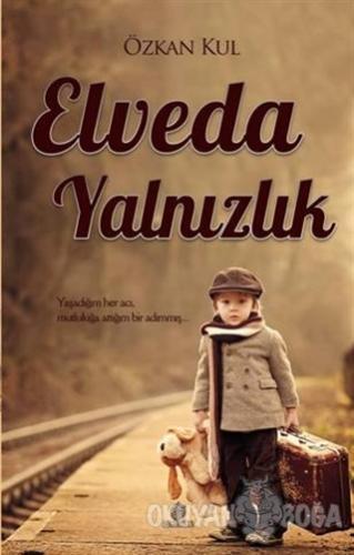 Elveda Yalnızlık - Özkan Kul - Böğürtlen Yayınları