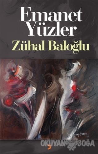 Emanet Yüzler - Zühal Baloğlu - Cinius Yayınları