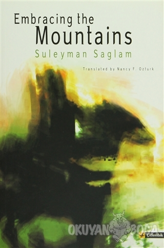 Embracing The Mountains - Süleyman Sağlam - Çitlembik Yayınevi