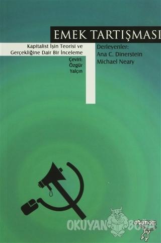 Emek Tartışması - Ana C. Dinerstein - Otonom Yayıncılık