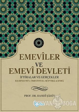Emeviler ve Emevi Devleti - Hamdi Şahin - Beka Yayınları