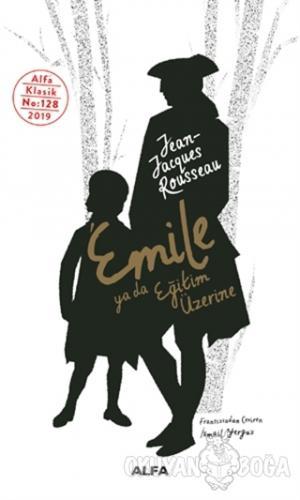 Emile ya da Eğitim Üzerine - Jean Jacques Rousseau - Alfa Yayınları