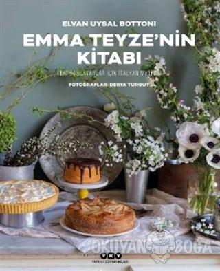 Emma Teyze'nin Kitabı - Yeni Başlayanlar İçin İtalyan Mutfağı (Ciltli)
