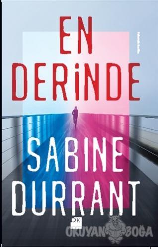 En Derinde - Sabine Durrant - Doğan Kitap