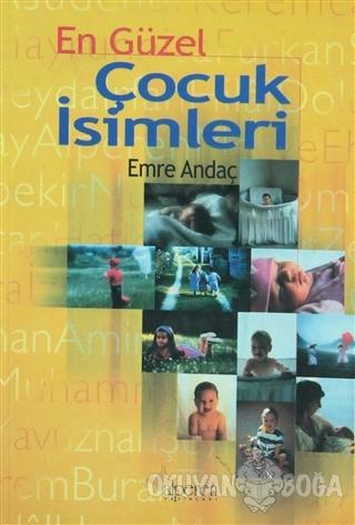 En Güzel Çocuk İsimleri - Emre Andaç - Alperen Yayınları