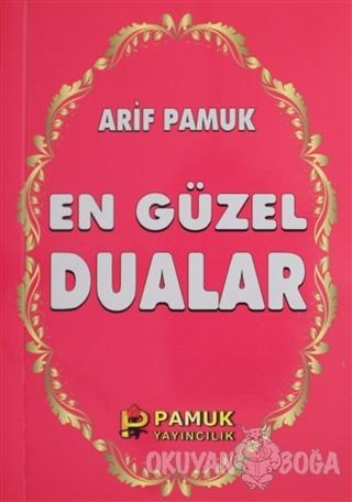 En Güzel Dualar (Dua-015) - Arif Pamuk - Pamuk Yayıncılık