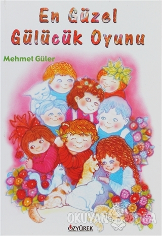 En Güzel Gülücük Oyunu - Mehmet Güler - Özyürek Yayınları