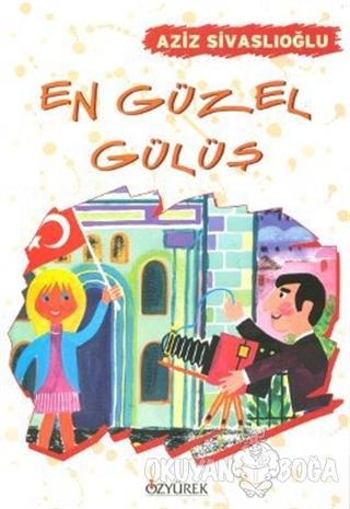 En Güzel Gülüş - Aziz Sivaslıoğlu - Özyürek Yayınları - Hikaye Kitapla