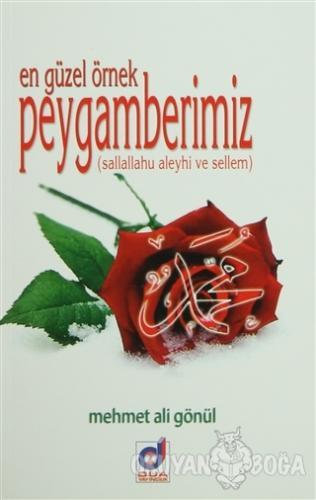 En Güzel Örnek Peygamberimiz (Sallallahu aleyhi ve Sellem) - Mehmet Al