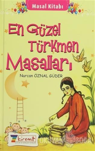 En Güzel Türkmen Masalları (Ciltli) - Nurcan Öznal Güder - 7Kiremit Ya