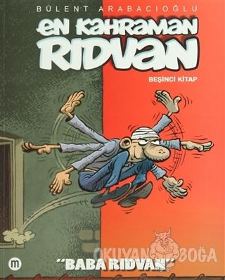 En Kahraman Rıdvan Beşinci Kitap - Baba Rıdvan - Bülent Arabacıoğlu -