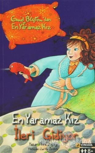 En Yaramaz Kız İleri Gidiyor - Anne Digby - Çitlembik Yayınevi
