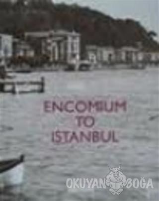 Encomium to Istanbul (Ciltli)