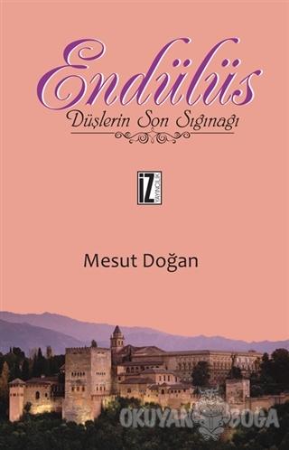 Endülüs - Mesut Doğan - İz Yayıncılık