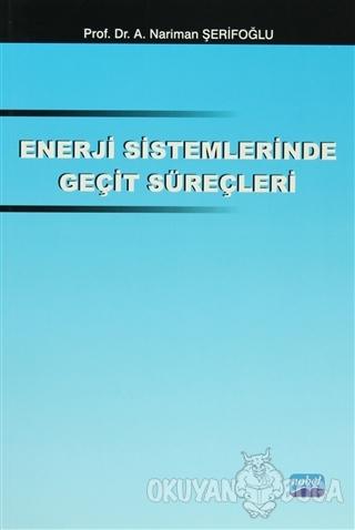 Enerji Sistemlerinde Geçit Süreçleri - Nariman Şerifoğlu - Nobel Akade