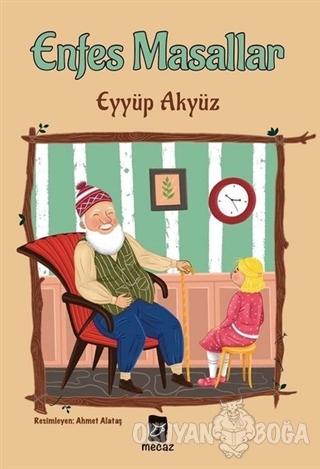 Enfes Masallar - Eyyüp Akyüz - Mecaz Yayınları
