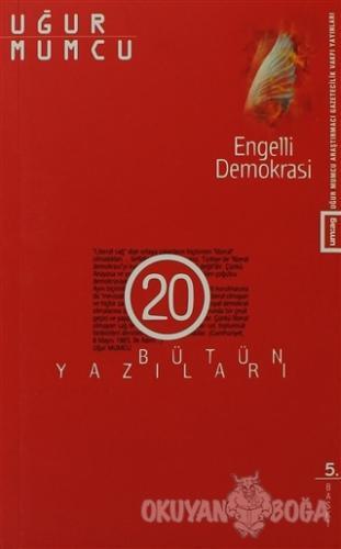 Engelli Demokrasi Bütün Yazıları 20 - Uğur Mumcu - um:ag Yayınları