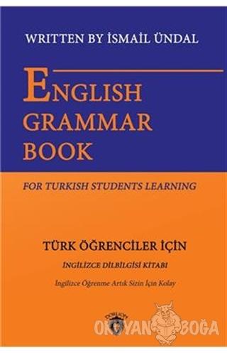 English Grammar Book For Turkish Students Learning - Türk Öğrenciler İçin İngilizce Dil Bilgisi Kitabı