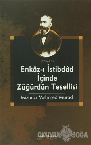 Enkaz-ı İstibdad İçinde Züğürdün Tesellisi - Mizancı Mehmed Murad - Şe