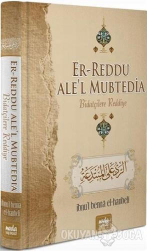 Er-Reddu Ale'l Mubtedia - Biatçilere Reddiye (Ciltli)