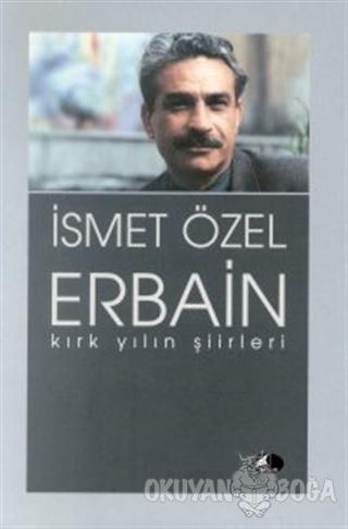 Erbain Kırk Yılın Şiirleri - İsmet Özel - Şule Yayınları