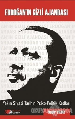 Erdoğan'ın Gizli Ajandası - Kadir Yıldız - Berikan Yayınları