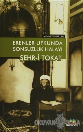 Erenler Ufkunda Sonsuzluk Halayı Şehr-i Tokat - Mehmet Emin Ulu - Mene