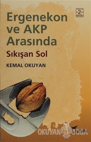 Ergenekon ve AKP Arasında Sıkışan Sol - Kemal Okuyan - Yazılama Yayıne