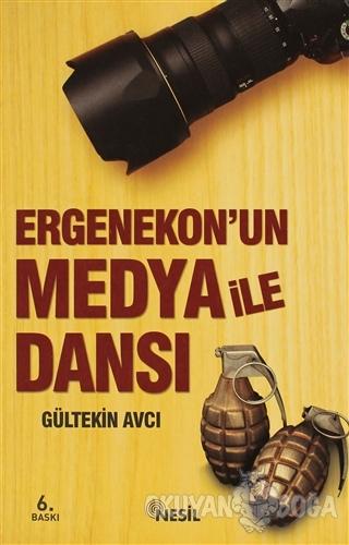 Ergenekon'un Medya ile Dansı - Gültekin Avcı - Nesil Yayınları