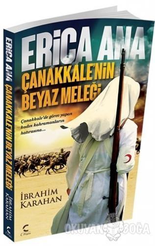 Erica Ana: Çanakkalenin Beyaz Meleği - İbrahim Karahan - C Planı Yayın