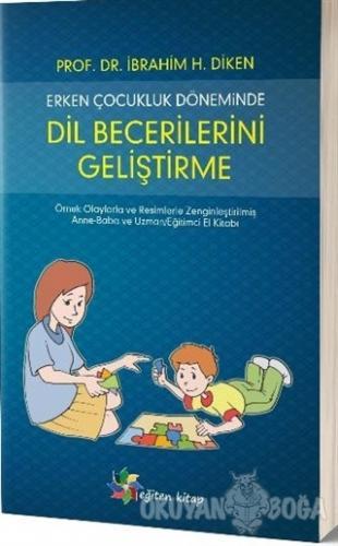 Erken Çocukluk Döneminde Dil Becerilerini Geliştirme - İbrahim H. Dike