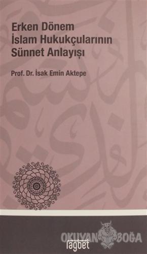 Erken Dönem İslam Hukukçularının Sünnet Anlayışı