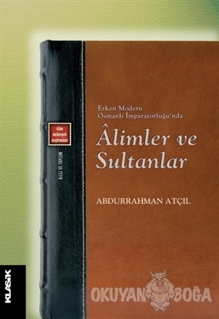 Erken Modern Osmanlı İmparatorluğu'nda Alimler ve Sultanlar