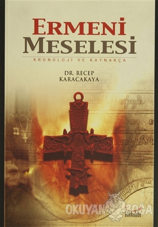 Ermeni Meselesi - Recep Karacakaya - Gökkubbe Yayınları