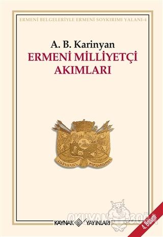 Ermeni Milliyetçi Akımları - A. B. Karinjan - Kaynak Yayınları