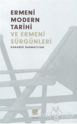 Ermeni Modern Tarihi ve Ermeni Sürgünleri