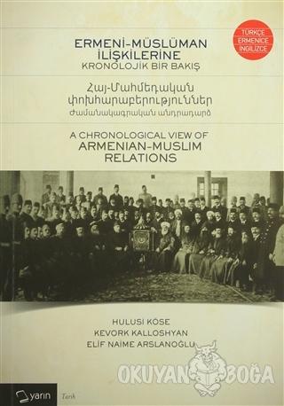 Ermeni-Müslüman İlişkilerine Kronolojik Bir Bakış - Hulusi Köse - Yarı