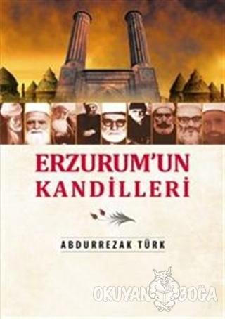 Erzurum'un Kandilleri - Abdürrezak Türk - Arı Sanat Yayınevi