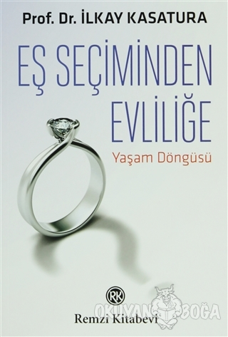Eş Seçiminden Evliliğe - İlkay Kasatura - Remzi Kitabevi