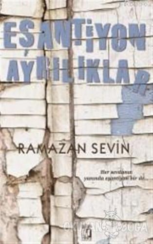 Eşantiyon Ayrılıklar - Ramazan Sevin - Uğur Tuna Yayınları